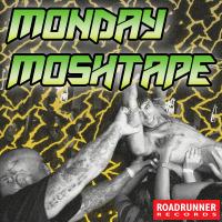 Monday Moshtape