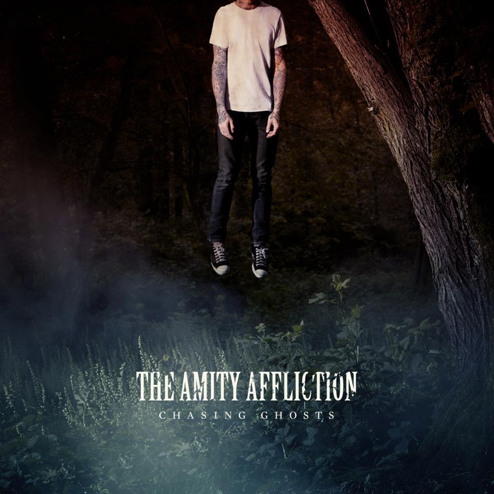 The Amity Affliction - Chasing Ghosts