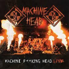 Machine Head - Machine F**king Head