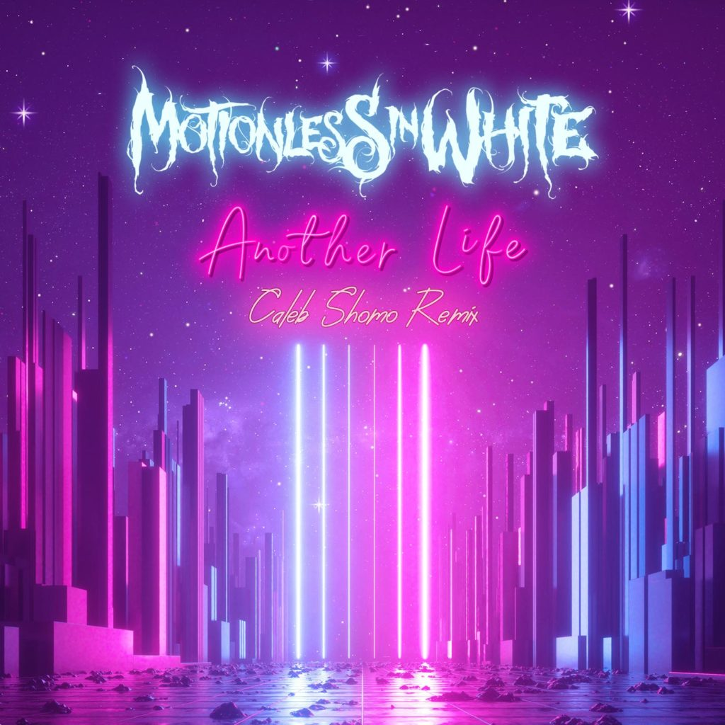 Motionless In White - ANOTHER LIFE (CALEB SHOMO REMIX)